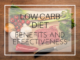 Low Carb Diet: Benefits and Effectiveness
